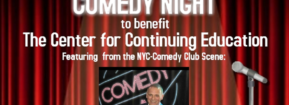 Comedy Night To Benefit The Center For Continuing Education